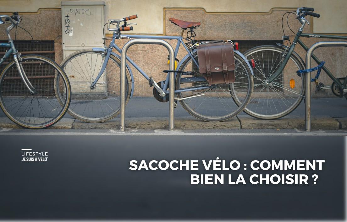 Quelle sacoche vélo choisir ?