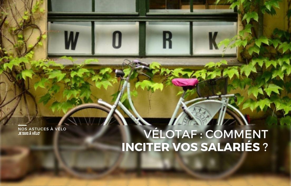 Encourager le vélotaf chez vos salariés