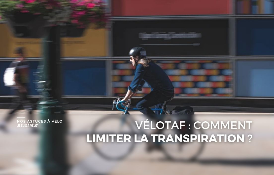 Vélotaf : limiter la transpiration