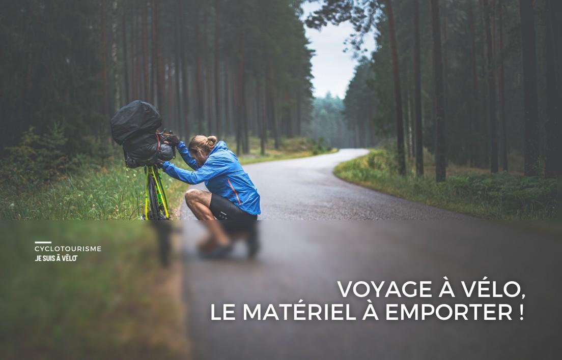 L'essentiel à emporter lorsque l'on voyage à vélo